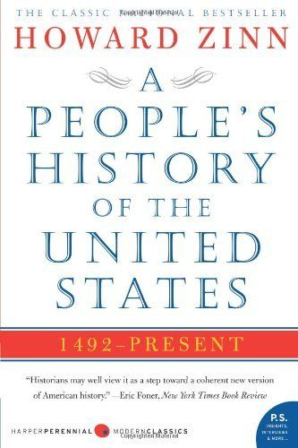 A People S History Of The United State 1492 To Present By Howard Zinn Http Www Amazon Com Dp 0060 Book Read Before You Die Books Essays