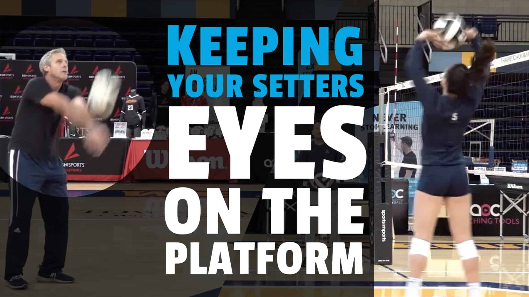 Keeping Your Setters Eyes On The Platform Coaching Volleyball Coaching Learn To Read