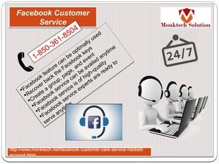 Facebook is the known for its services but its issues are ruining its image and if you want to solve all your issues in no time then you need to make a call at 1-850-361-8504 where our experts will offer you the Facebook customer service which cannot be surpassed and that's the main reason why we are approached by millions of customers. http://www.monktech.net/facebook-customer-care-service-hacked-account.html