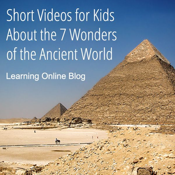 Photo of Short Videos for Kids About the 7 Wonders of the Ancient World