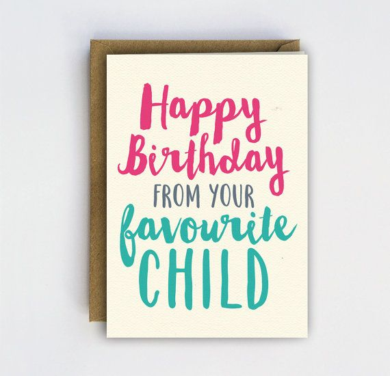 Funny Birthday Card Happy Birthday From Your Favourite Child