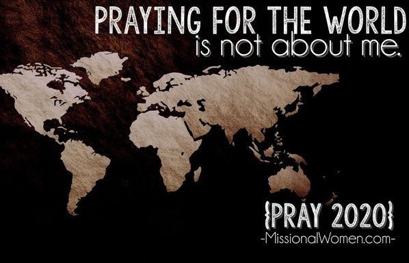 Praying For The World Is Not About Me Encouragement For Today Christian Women S Ministry Bible Study Leaders