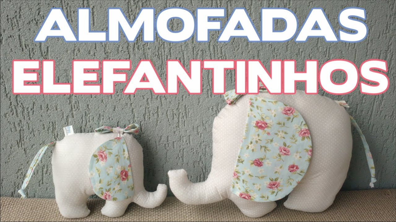 Almofadas Elefantinho - Passo a Passo