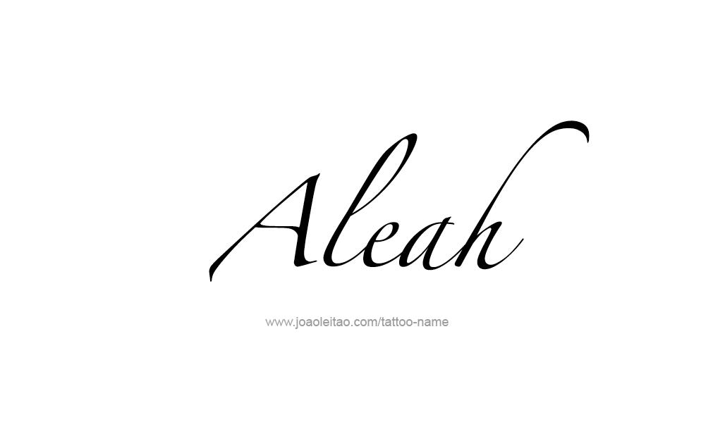 Aleah Name Tattoo Designs Namebank Gals Name Tattoo Designs