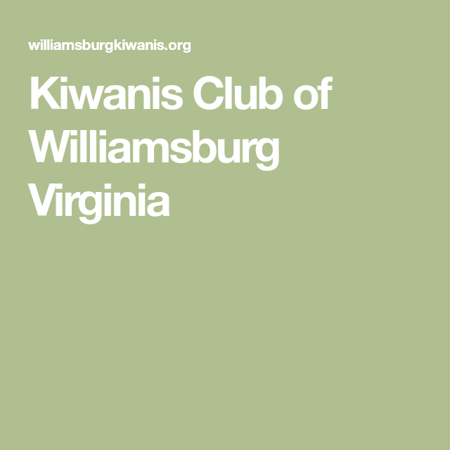 Kiwanis Club Of Williamsburg Virginia