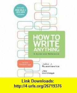 How to Write Anything: A Guide and Reference with Readings (Paperback)