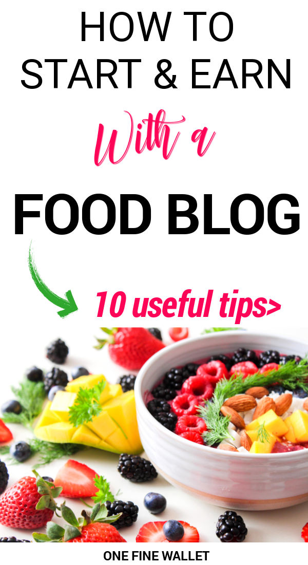 How To Start A Food Blog And Make Money Beginners One Fine Wallet Food Blog A Food Food