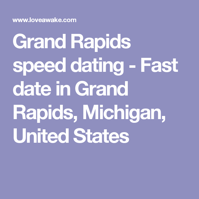 Speed dating events grand rapids mi