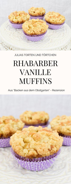 Rhabarber Vanille Muffins mit Streuseln Super einfaches Rezept für saftige Rhabarber Vanille Muffins mit Streuseln aus dem Backbuch Backen aus dem Obstgarten: Mit Genuss durchs ganze Jahr von Zimtkeks und Apfeltarte - Rezension