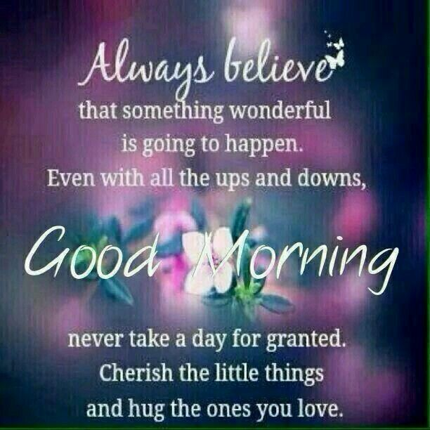 Good Morning Something Wonderful Will Happen Quotes Quote