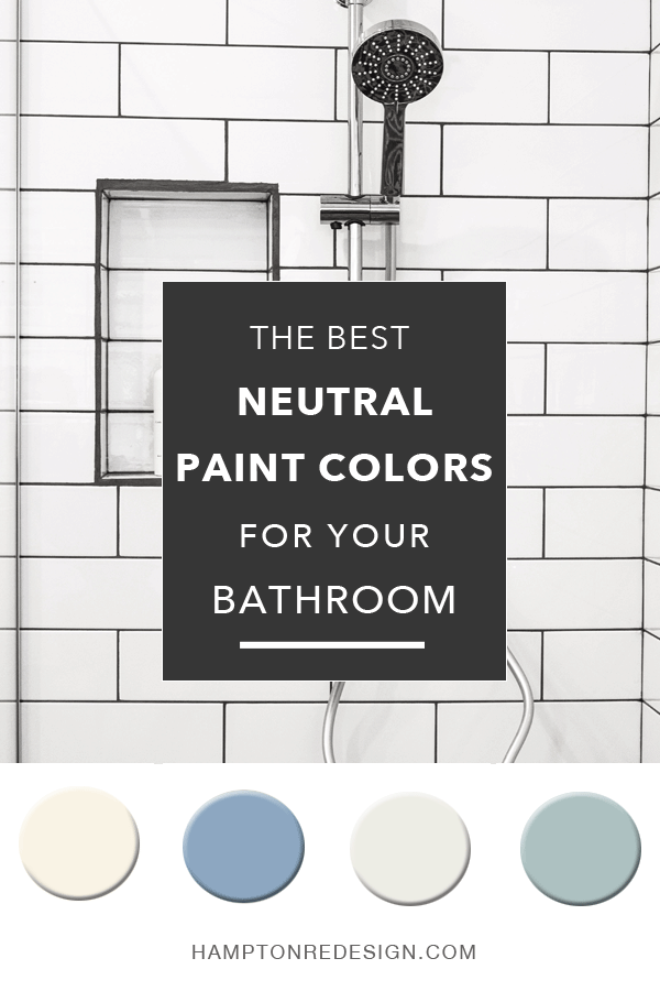 Picking The Right Paint Color Is Never Easy But Paint Color For The Bathroom Is A Science In Itse Best Neutral Paint Colors Neutral Paint Bathroom Paint Colors