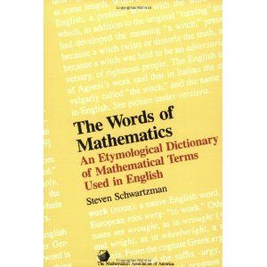 The Words Of Mathematics An Etymological Dictionary Of Mathematical Terms Used In English Spectrum Paperback Http Www Amazon E Words Mathematics Words