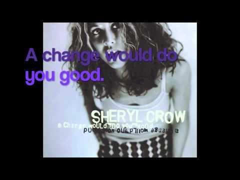 A Change Would Do You Good - Sheryl Crow (with lyrics ...