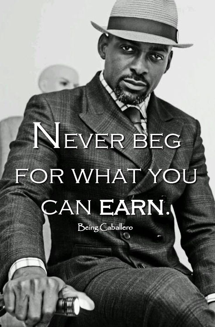 gentleman s quote never beg for what you can earn being caballero