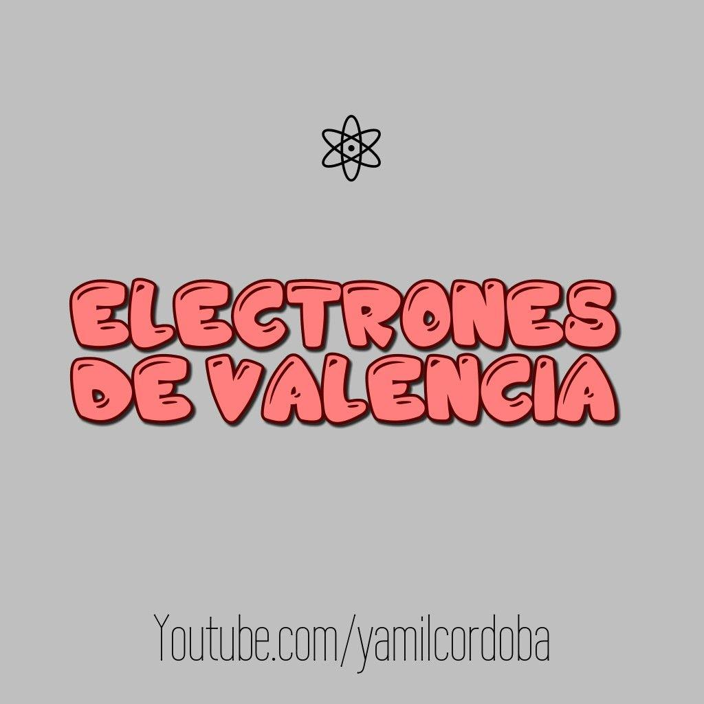 electrones de valencia qumica yamilcordoba video