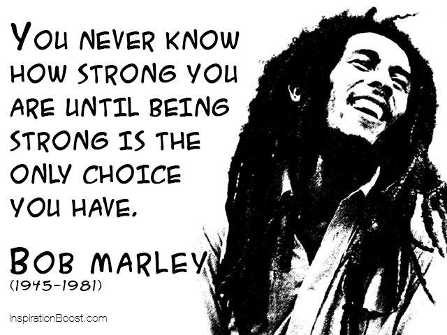 ผลการค้นหารูปภาพสำหรับ bob marley quote about stronger