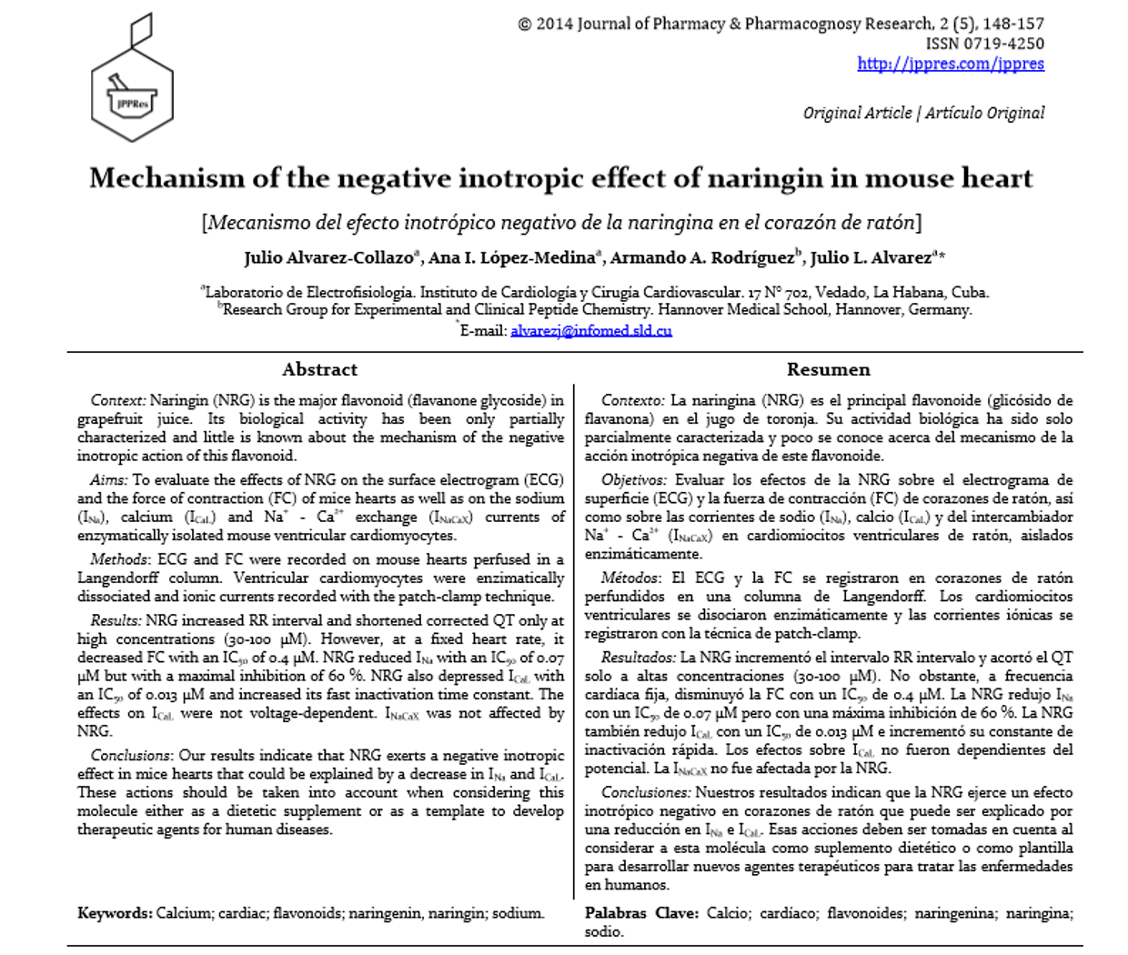 Julio Alvarez-Collazo, Ana I. López-Medina, Armando A. Rodríguez, Julio L. Alvarez (2014) Mechanism of the negative inotropic effect of naringin in mouse heart. |[Mecanismo del efecto inotrópico negativo de la naringina en el corazón de ratón]. J Pharm Pharmacogn Res 2(5): 148-157. http://jppres.com/jppres/pdf/vol2/jppres14.046_2.5.148.pdf
