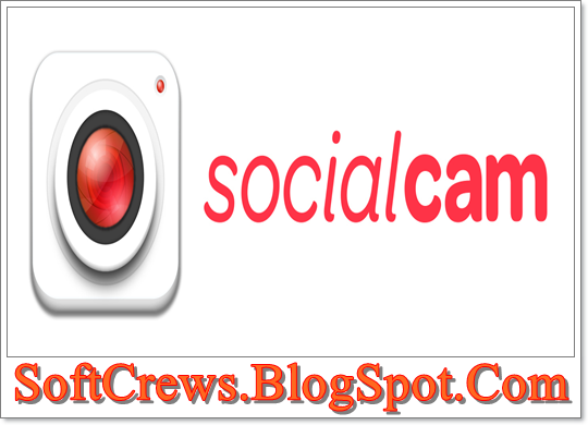 Socialcam 2 6 1 Download For Android | SoftCrews Blogspot