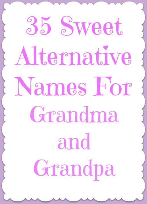 35 Sweet Alternatives To Grandma Grandpa Being A Mom