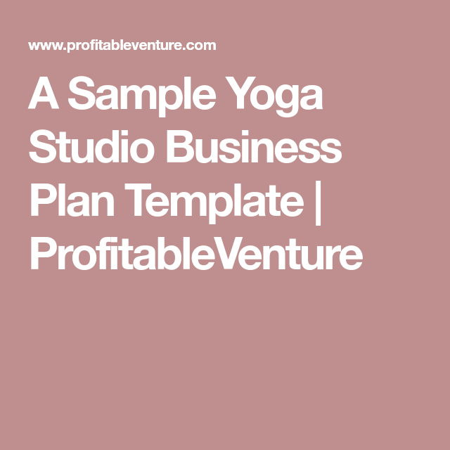 A sample yoga studio business plan template profitableventure a sample yoga studio business plan template profitableventure wajeb Image collections