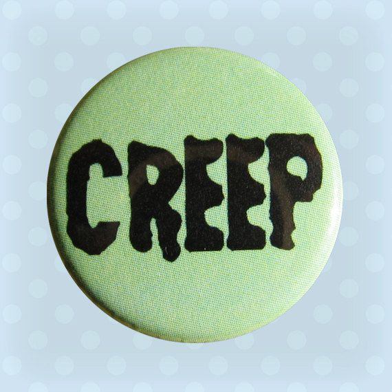 Creep  1 Inch Pinback Button by Buttonhead on Etsy, $1.75
