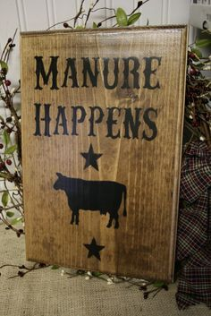 Funny Western Sign - Manure Happens - Wooden Sign - Farm Sign - Country Sign -