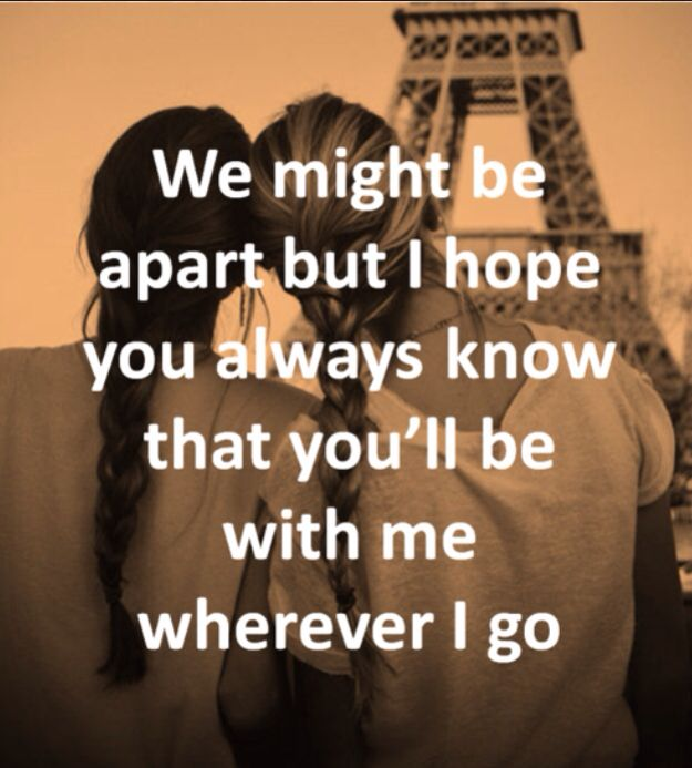 We Might Be Apart But I Hope You Always Know That You Ll Be With