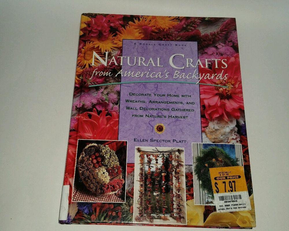 Rodale's Natural Crafts from America's Backyards - Home Decorating Projects HB