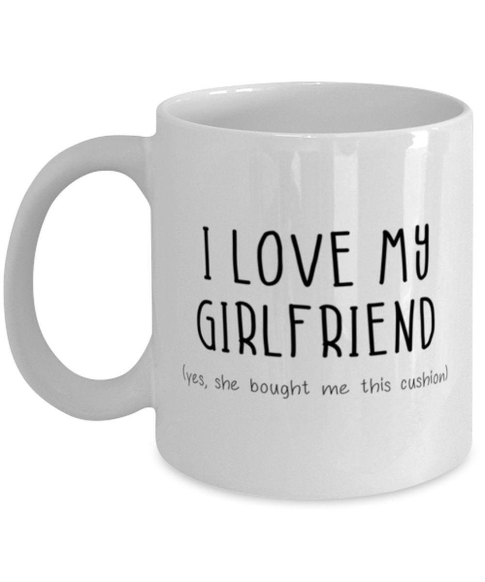 Funny boyfriend mug i love my girlfriend unique