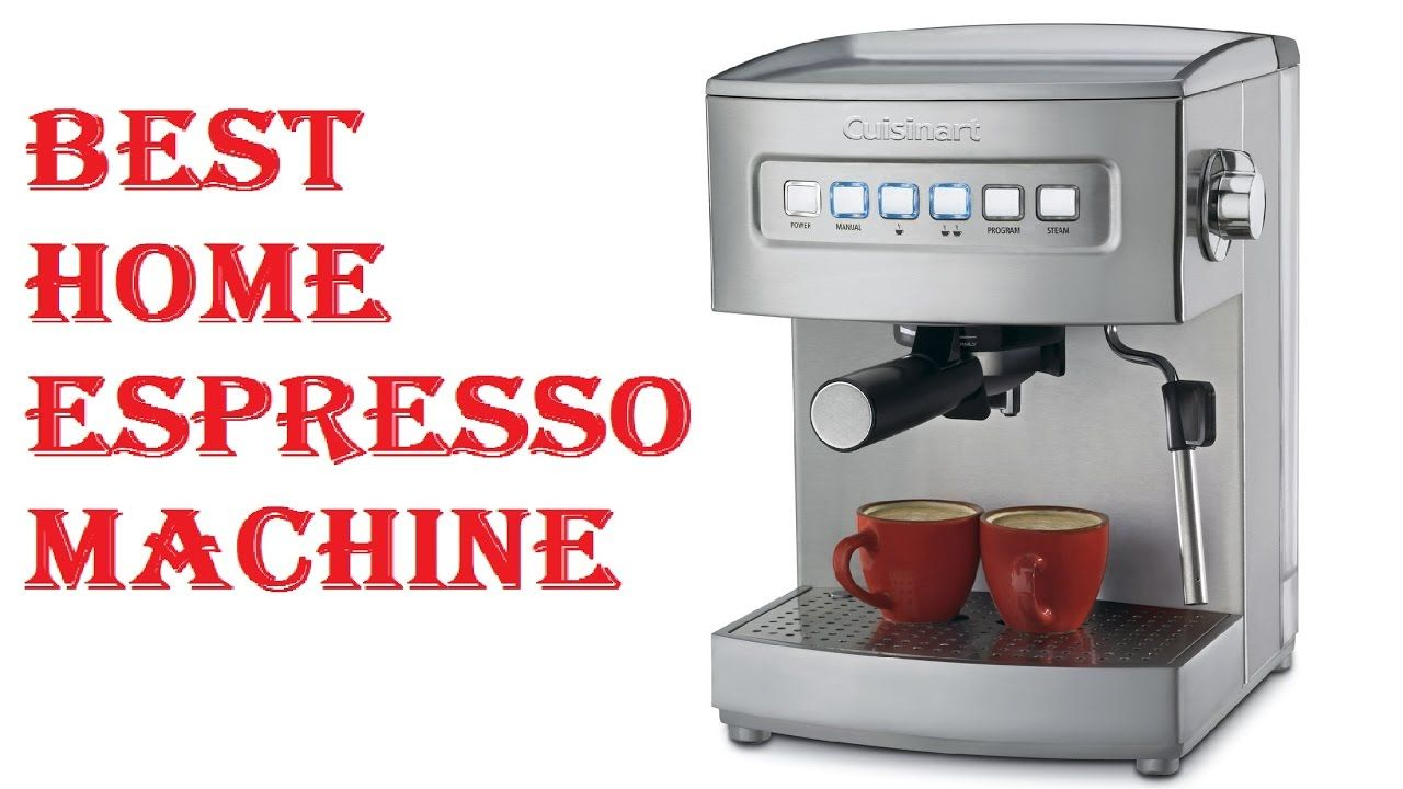 Best Home Espresso Machine 2017 | Home espresso machine ...