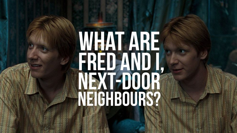 """15. Fred and George's quip when Ron becomes Prefect: 