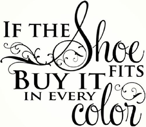 if the shoe fits ...  Oh my goodness I say this all the time!