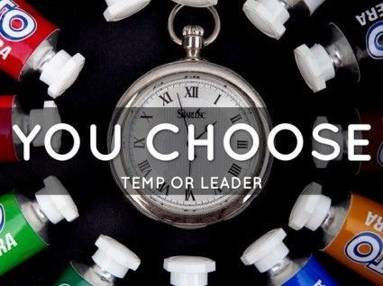 Temp or Leader is a Choice of Attitude Perspective and Commitment