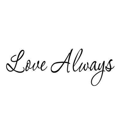 Winston Porter Cliburn Love Always Inspirational Quotes Wall Decal | Wayfair