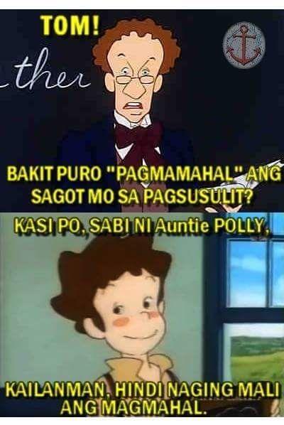 15 Hilarious Tom Sawyer Memes That Will Surely Make You Laugh Hugot Lines Tagalog Funny Memes Tagalog Pinoy Jokes Tagalog