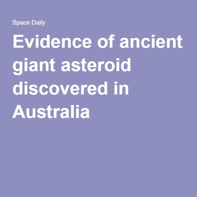 Evidence of ancient giant asteroid discovered in Australia