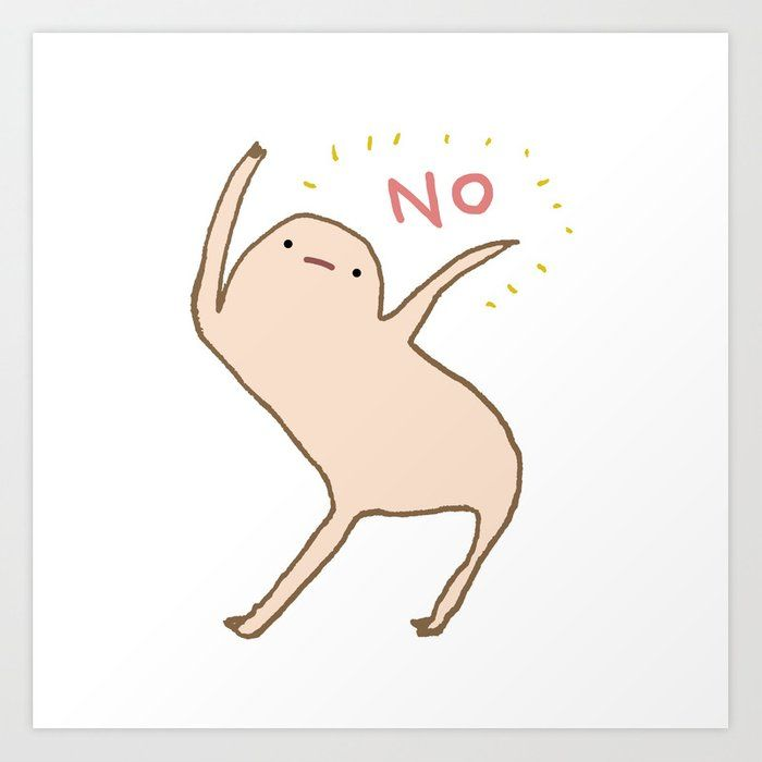 Buy Honest Blob Says No Art Print By Sophiecorrigan Worldwide Shipping Available At Society6 Com Just One Of Millions Of High Qual Art Cute Art Cute Drawings