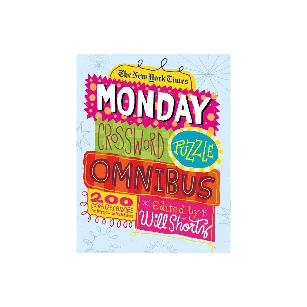 The New York Times Monday Crossword Puzzle Omnibus by