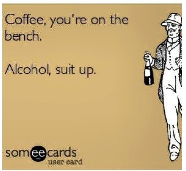 Coffee Ecards Coffee Benched Alcohol Suit Up Ecard Words Funny Facts Just For Laughs Seriously Funny