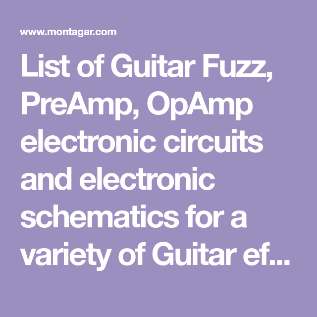 List of Guitar Fuzz, PreAmp, OpAmp electronic circuits and ...