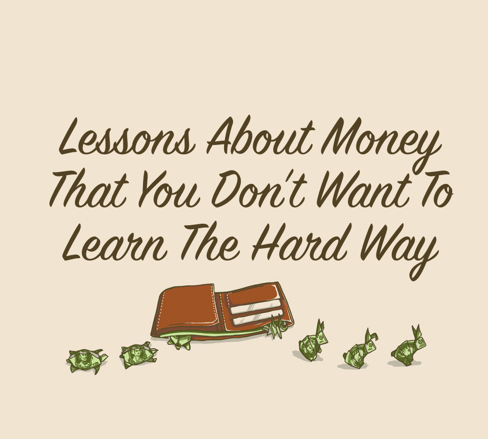 Lessons About Money That You DON'T Want To Learn The Hard Way -- #money #liveandlearn #saving