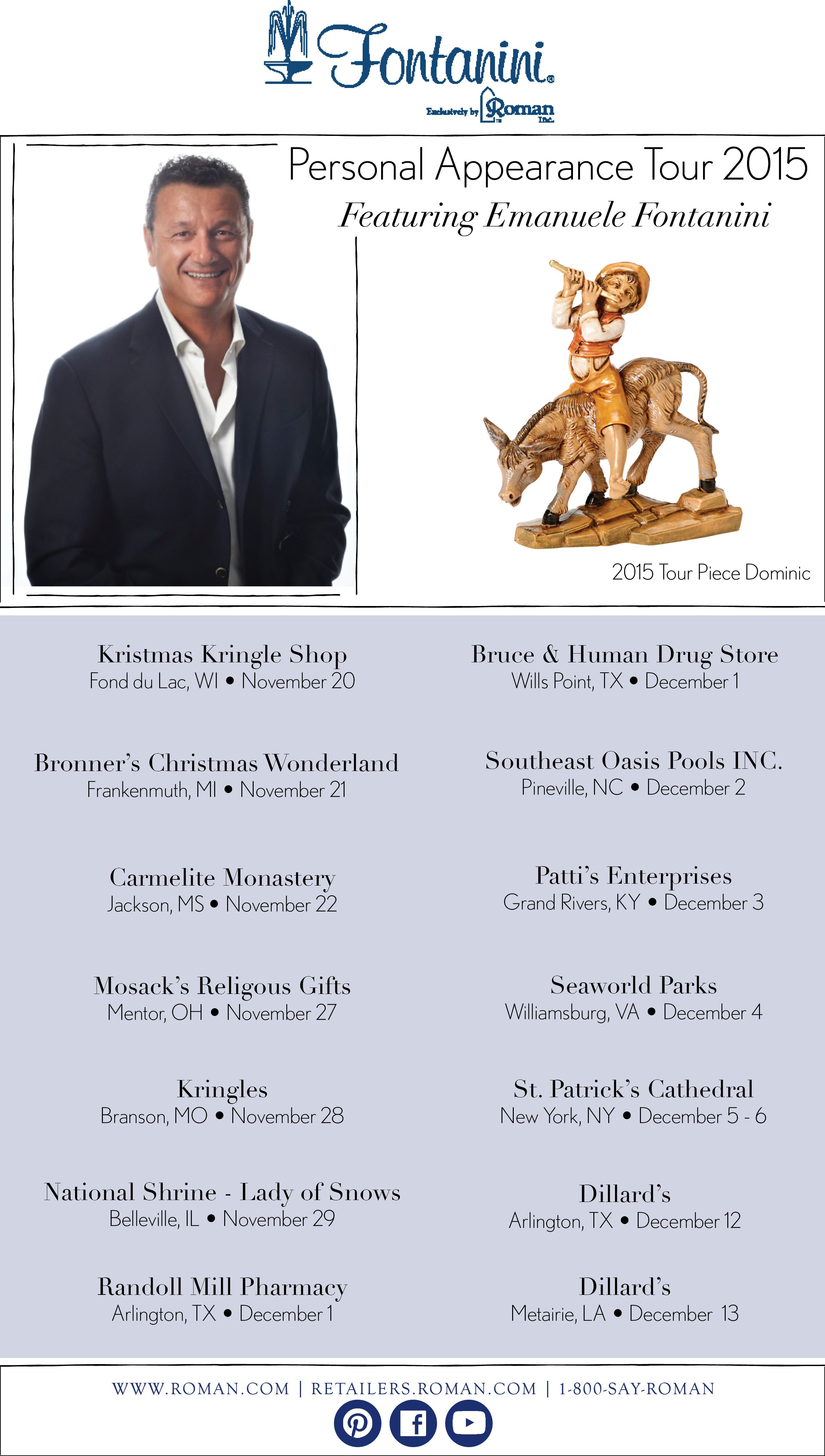 Here is the official list of Fontanini Personal Appearance stops this year! Who else cannot wait until November?! We hope to see you at one of these amazing locations! Facebook events for each stop will be made soon! Join the group and share your photos and experience with us! We love to hear from you!