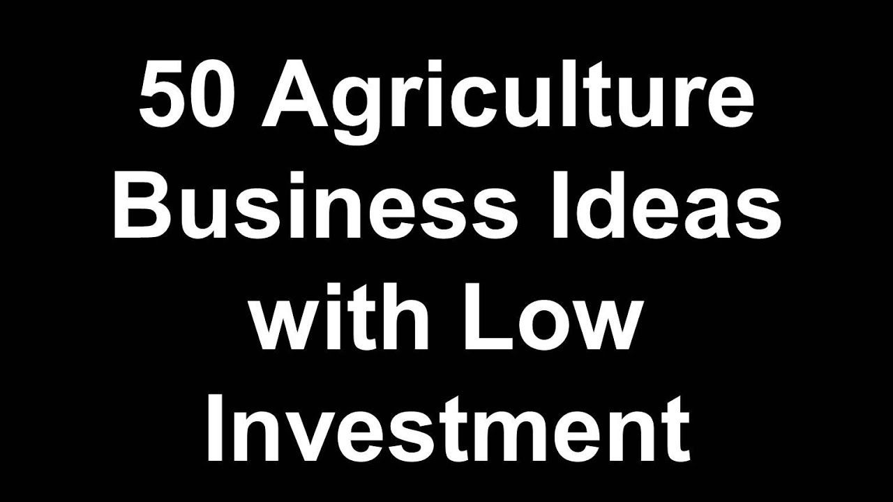 50 Most Profitable Small Agriculture Business Ideas and
