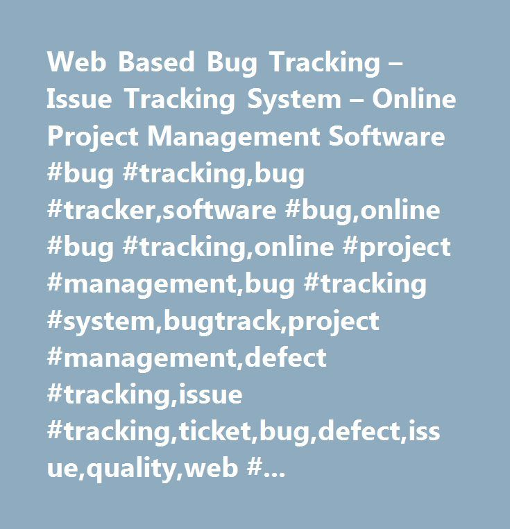 web based bug tracking issue tracking system online project