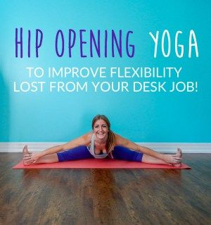hip opening yoga poses to improve flexibility  hip