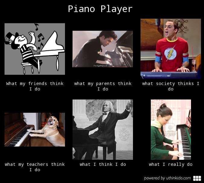 Piano Player What People Think I Do What I Really Do Meme Image Uthinkido Com Music Jokes Music Humor Music Nerd