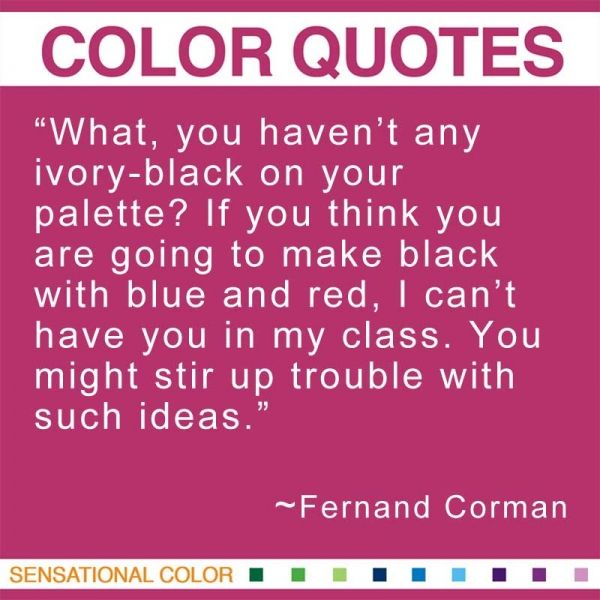 Corman Fernand Color Quote 01 W Education 2 Mostly Art Theory