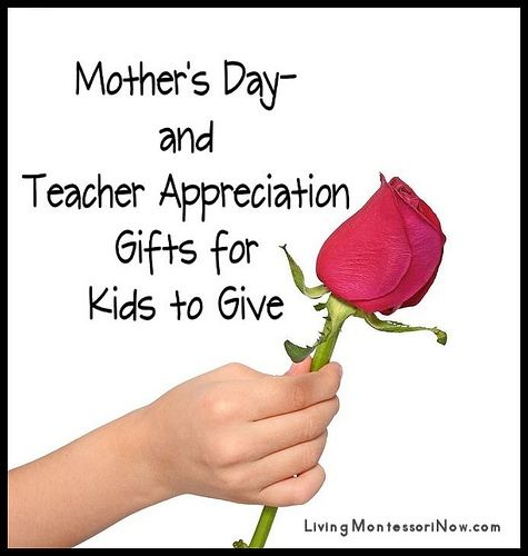 Mother S Day And Teacher Reciation Gifts For Kids To Give Including Ideas Making Montessori Inspired Activities