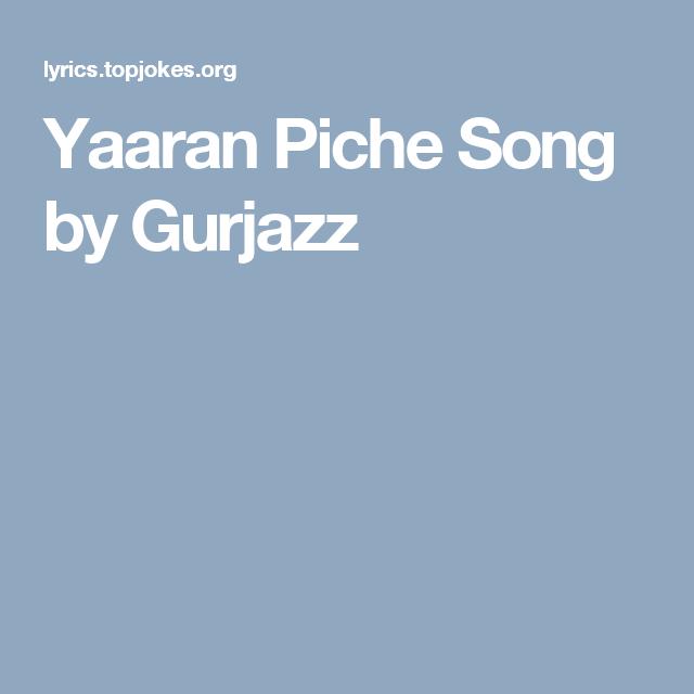 Yaaran Piche Lyrics - Gurjazz | Punjabi Song 2016