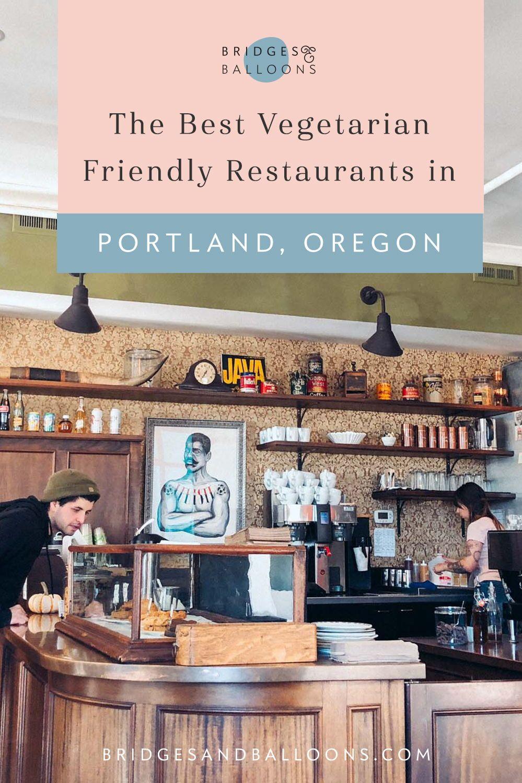 The Best Vegetarian Friendly Restaurants In Portland Oregon In 2020 Vegetarian Friendly Restaurants Best Vegetarian Restaurants Places To Eat Breakfast